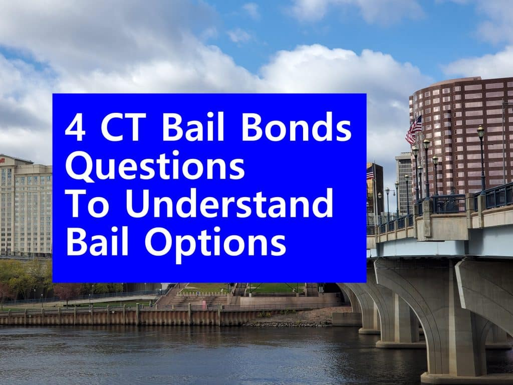 CT bail bonds questions to understand bail options